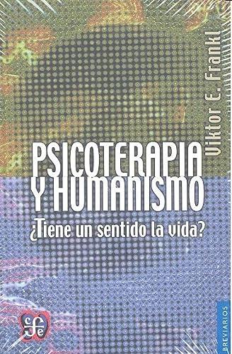 9789681615444: Psicoterapia y humanismo : tiene un sentido la vida? (Breviarios) (Spanish Edition)