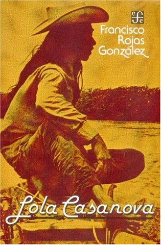 Lola Casanova (Literatura) (Spanish Edition): Francisco, Rojas González