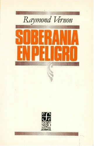 9789681615697: Soberanía en peligro : la difusión multinacional de las empresas de Estados Unidos (Economa) (Spanish Edition)