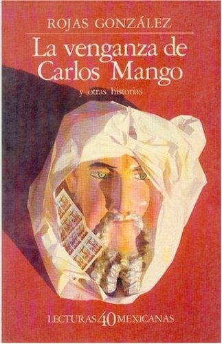 La venganza de Carlos Mango y otras: Rojas Gonzalez, Francisco