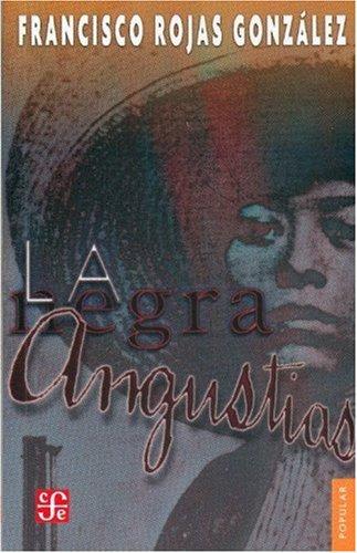 La Negra Angustias (Coleccion Popular (Fondo de Cultura Economica)) (Spanish Edition): Rojas ...