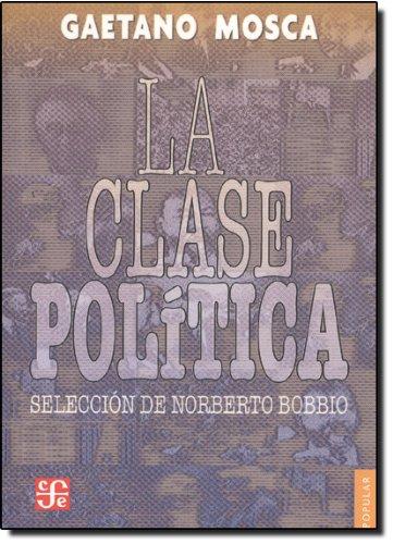 9789681616298: La clase política (Spanish Edition)