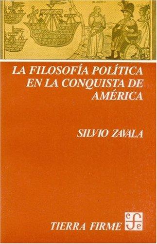 9789681616779: La filosofía política en la conquista de América (Historia) (Spanish Edition)
