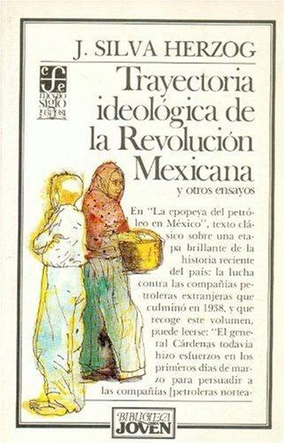 Trayectoria ideológica de la Revolución mexicana, 1910-1917: Jesús, Silva Herzog
