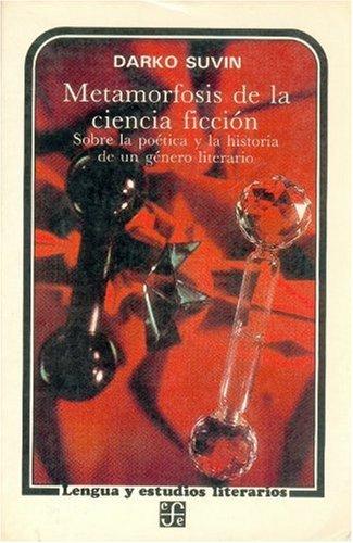 Metamorfosis De La Ciencia Ficcion Sobre La Poetica Y La Historia De Un Genero Literari (9681617312) by Darko Suvin