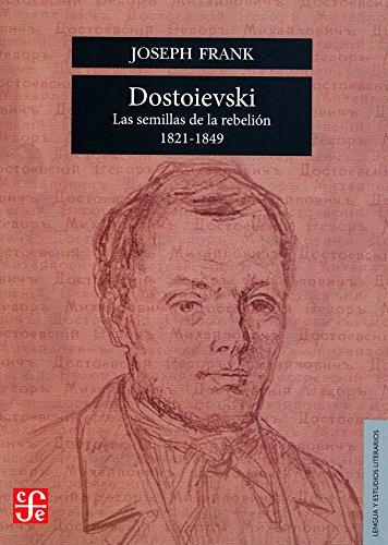 9789681617325: Dostoievski: Las Semillas de la Rebelion, 1821-1849 (Lengua y Estudios Literarios)