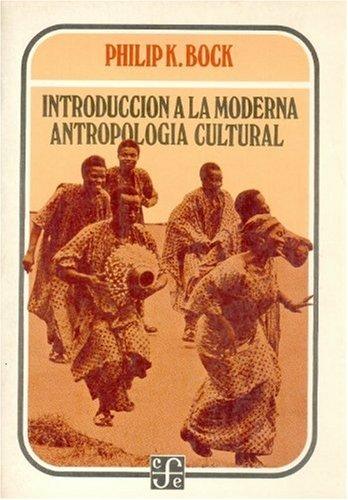 Introducción a la moderna antropología cultural: Bock, Philip K.