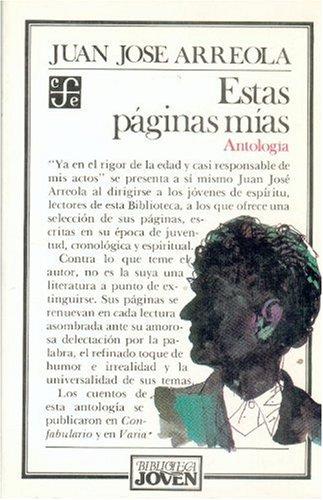 Estas páginas mías (Biblioteca Joven) (Spanish Edition): Arreola Juan José