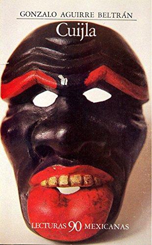 Cuijla : esbozo etnografico de un pueblo negro (Historia) (Spanish Edition): Aguirre Beltran, ...