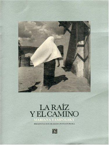 LA RAIZ Y EL CAMINO: YAMPOLSKY, Mariana
