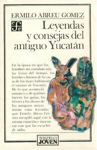 9789681619756: Leyendas y consejas del antiguo Yucatán (Biblioteca joven) (Spanish Edition)