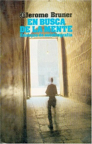 En Busca de La Mente: Ensayo de Autobiografia (9681620240) by Jerome S. Bruner