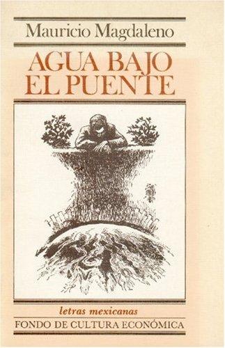 Agua Bajo El Puente (Letras Mexicanas) (Spanish: MAGDALENO