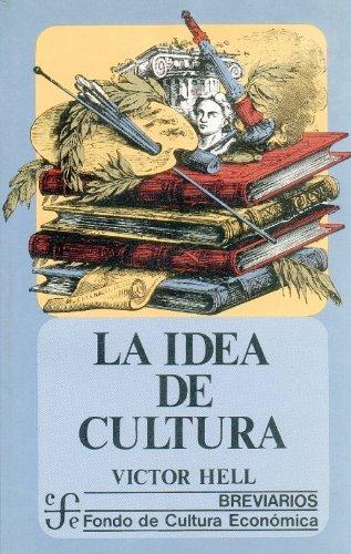9789681621506: La idea de cultura (Breviarios) (Spanish Edition)
