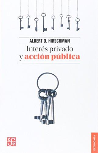 9789681621636: INTERÉS PRIVADO Y ACCIÓN PÚBLICA