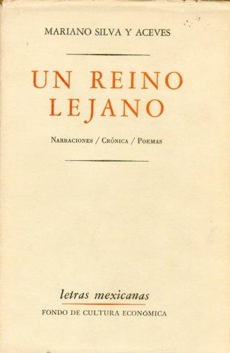 9789681621759: Un reino lejano: narraciones, crónicas, poemas (Letras mexicanas) (Spanish Edition)