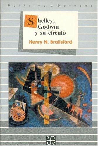 Shelley, Godwin y su c?rculo (Spanish Edition): Brailsford Henry Noel