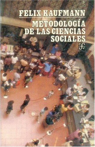 Metodologia de las Ciencias Sociales: Kaufman, Felix