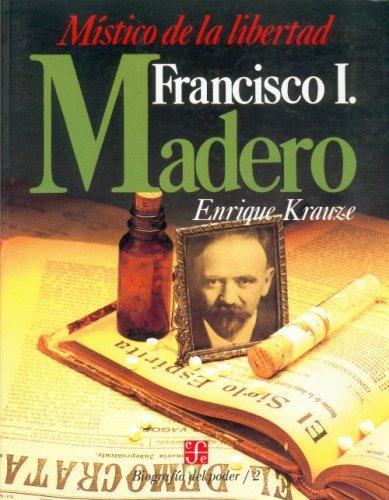 Biografía del Poder, 2 : Francisco I.: Krauze Enrique
