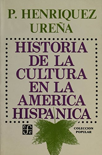 9789681623302: Historia de la Cultura en la Amberica Hispbanica = The History of Culture in Latin America (Coleccibon Popular)