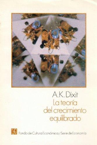 9789681624194: La teoría del crecimiento equilibrado (Seccion de Obras de Economia (Fondo de Cultura Economica)) (Spanish Edition)