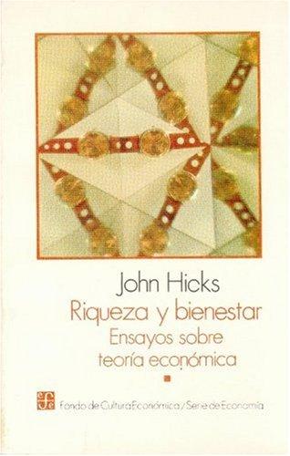 Riqueza y bienestar : ensayos sobre teoria: Hicks; John Richard