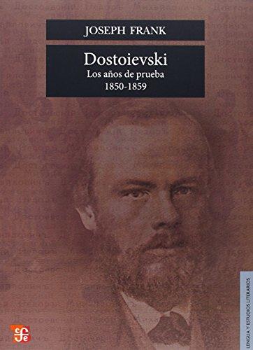9789681624484: Dostoievski: Los Anos de Prueba, 1850-1859 = Dostoievski (Seccion de Obras de Lengua y Estudios Literarios)
