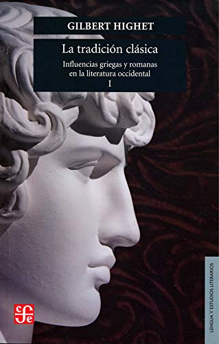 9789681624729: La tradicion clasica/ A Classic Tradition: Influencias griegas y romanas en la literatura occidental, I (Spanish Edition)