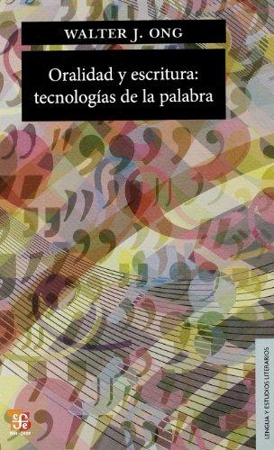 9789681624989: Oralidad y escritura : tecnologías de la palabra (Spanish Edition)