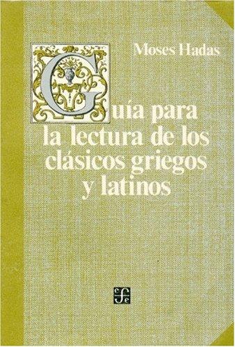 Guia Para La Lectura de Los Clasicos Griegos y Latinos (9681625102) by [???]