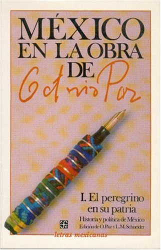 M?xico en la obra de Octavio Paz,: Paz Octavio