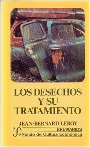 9789681626426: Los desechos y su tratamiento : Los desechos solidos, industriales y domiciliarios (Breviarios) (Spanish Edition)