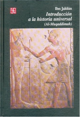 9789681626457: Introducción a la historia universal : (Al-Muqaddimah) (Spanish Edition)