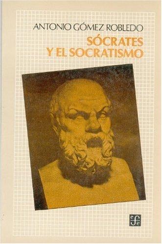 SÓCRATES Y EL SOCRATISMO.: GÓMEZ ROBLEDO, Antonio