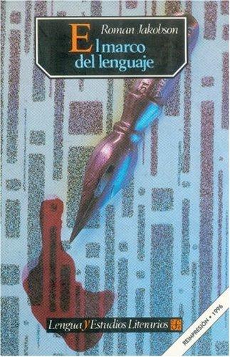 El marco del lenguaje (Seccion de Obras: Jakobson Roman