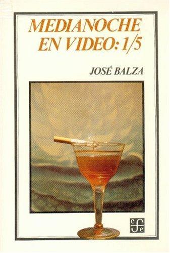 Medianoche en video : 1/5 (Coleccion Tierra: José, Balza