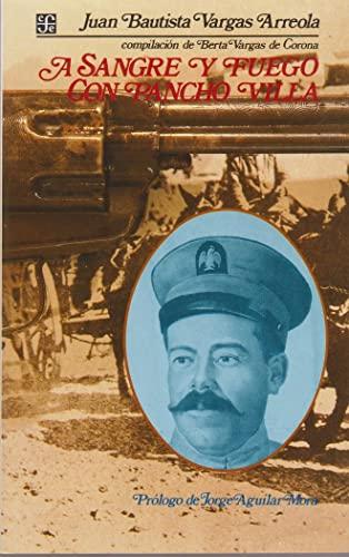 9789681629274: A sangre y fuego con Pancho Villa (Vida y pensamiento de México) (Spanish Edition)