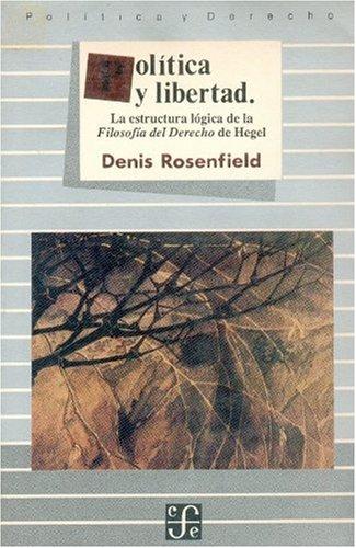 9789681629311: Politica y Libertad: La Estructura Logica de La Filosofia del Derecho de Hegel (Politica y Derecho) (Spanish Edition)