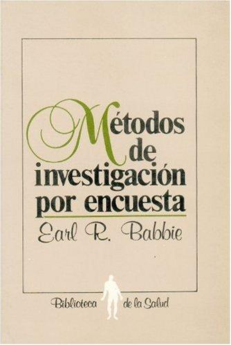 Metodos de investigacion por encuesta: Babbie, Earl R.