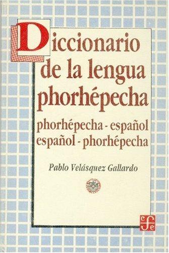 Diccionario de la lengua phorhepecha: Velasquez Gallardo, Pablo