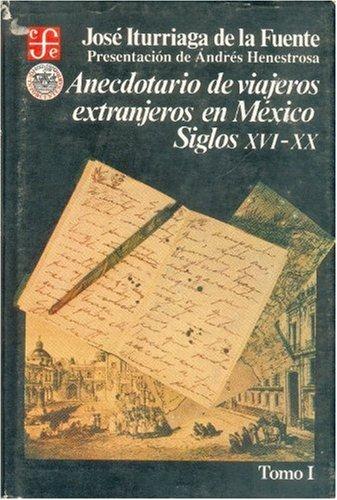 9789681630560: Anecdotario de viajeros extranjeros en México : siglos XVI-XX, I (Psiquiatria y Psicologa) (Spanish Edition)