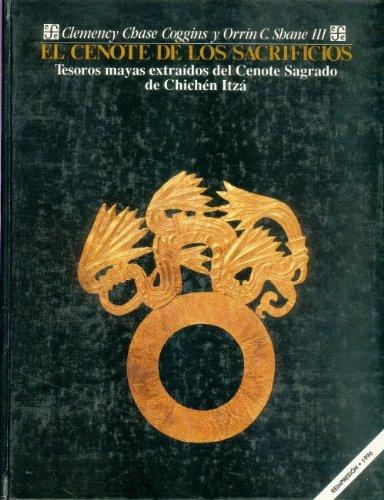 9789681630744: El cenote de los sacrificios. tesoros mayas extraidos del cenote sagrado de chichzen itza (Antropologa)