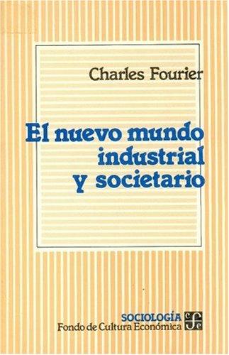 9789681630911: El nuevo mundo industrial y societario (Sociologa) (Spanish Edition)