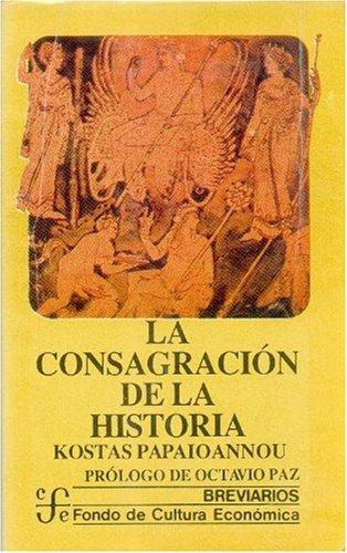 Consagracion de la historia (9789681630966) by Kostas Papaioannou