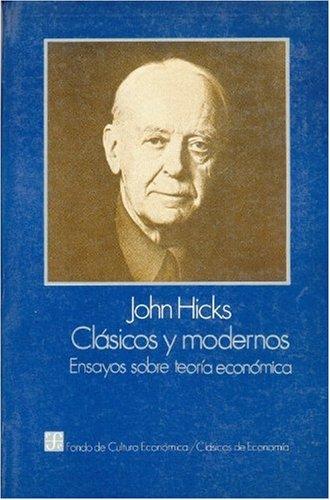 9789681631062: Clásicos y modernos : ensayos sobre teoría económica, III (Spanish Edition)