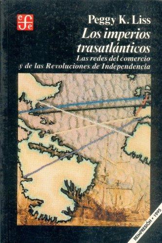 Los Imperios Trasatlanticos: Liss Peggy K.