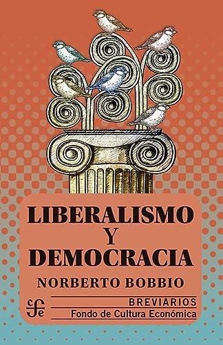 9789681632144: Liberalismo y democracia (Spanish Edition)