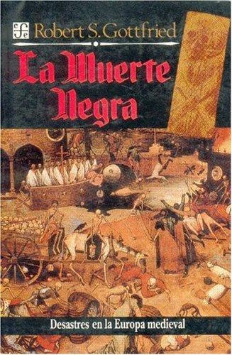 9789681632311: La muerte negra : desastres naturales y humanos en la Europa medieval (Spanish Edition)