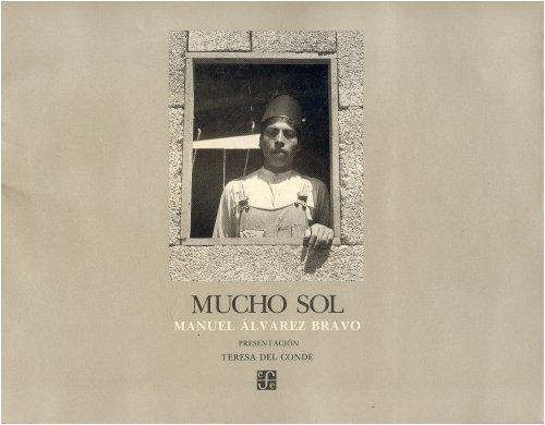 Mucho Sol (Colección Río de Luz): Manuel �lvarez Bravo (photographer); Teresa del ...