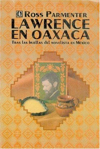9789681632656: Lawrence en Oaxaca : tras las huellas del novelista en México (Tezontle) (Spanish Edition)